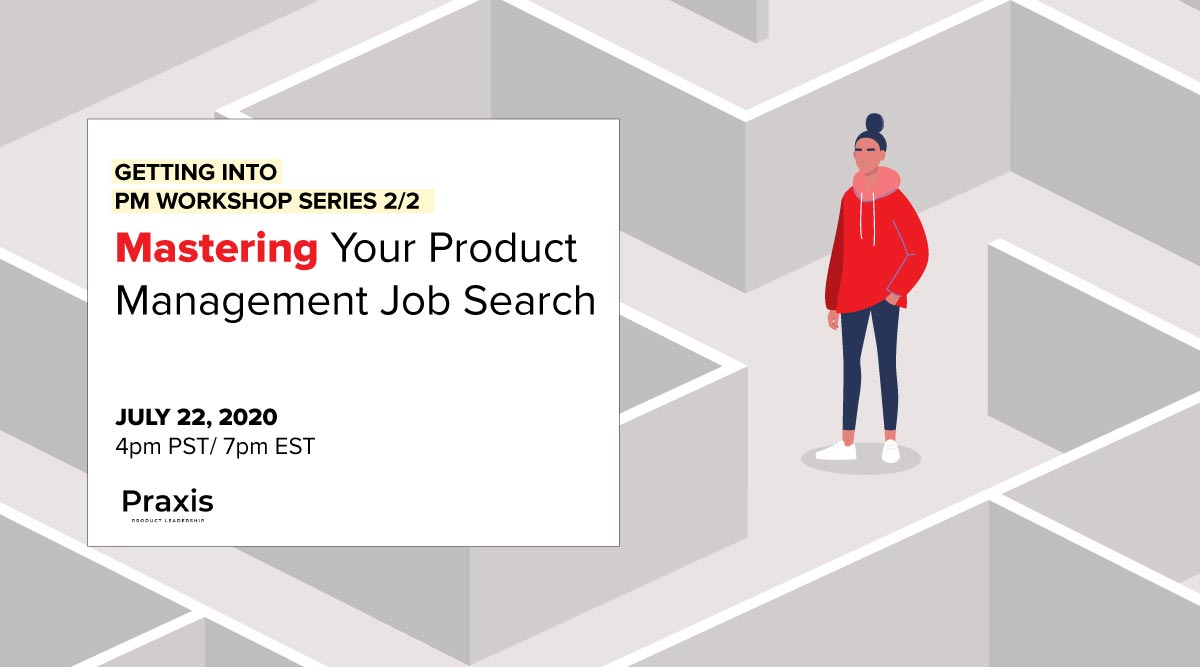 Getting into Product Workshop Series 2: Mastering the Job Search